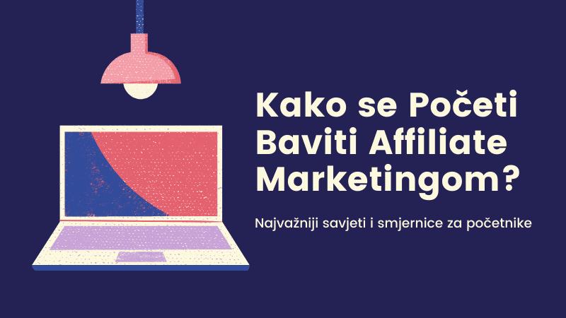 affiliate marketing, kako se početi baviti ovime poslom osnovni savjeti za početnike i one malo naprednije