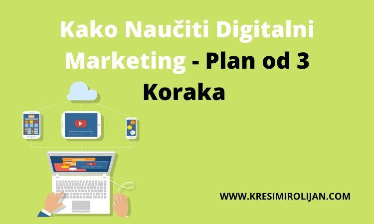 kako naučiti digitalni marketing samostalna edukacija kroz plan od tri koraka koji obuhvaća samostalnu edukaciju kod kuće putem interneta preko izvora na engleskom i hrvatskom jeziku
