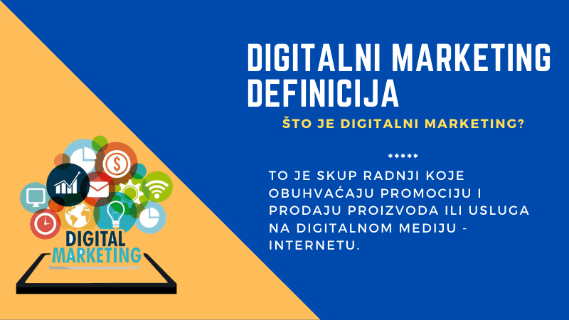 definicija digitalnog marketinga, što je digitalni ili internet marketing i koja je njegova svrha.