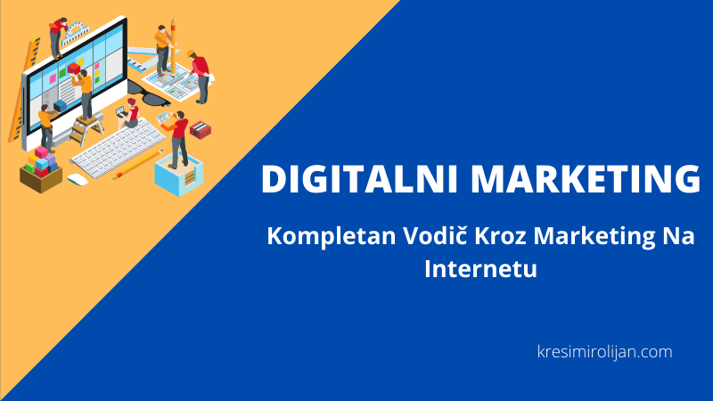 digitalni marketing kompletan vodič kroz marketing na jednom mjestu