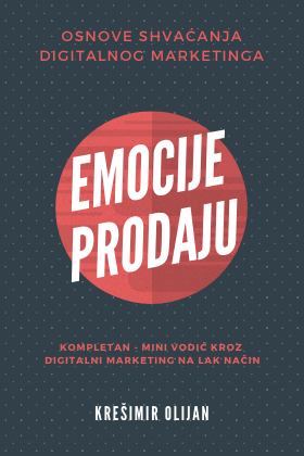 emocije prodaju - kompletan mini vodič kroz digitalni marketing na lak način